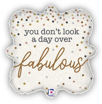 You Dont Look a Day Over Fabulous